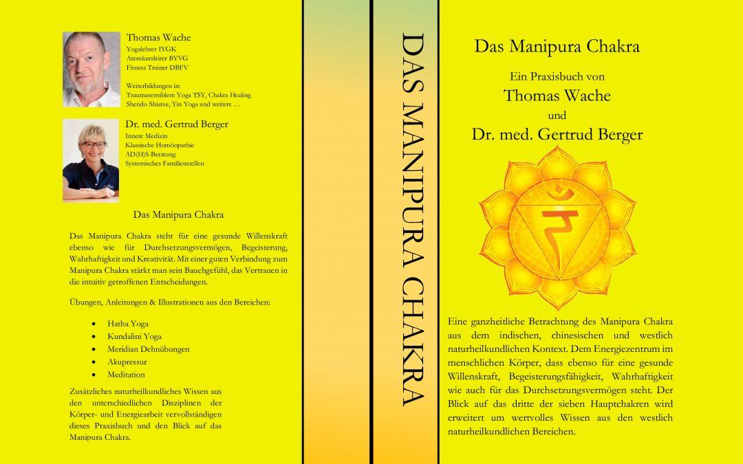Das Manipura Chakra - Ein Praxisbuch von Thomas Wache und Dr. med. Gertrud Berger