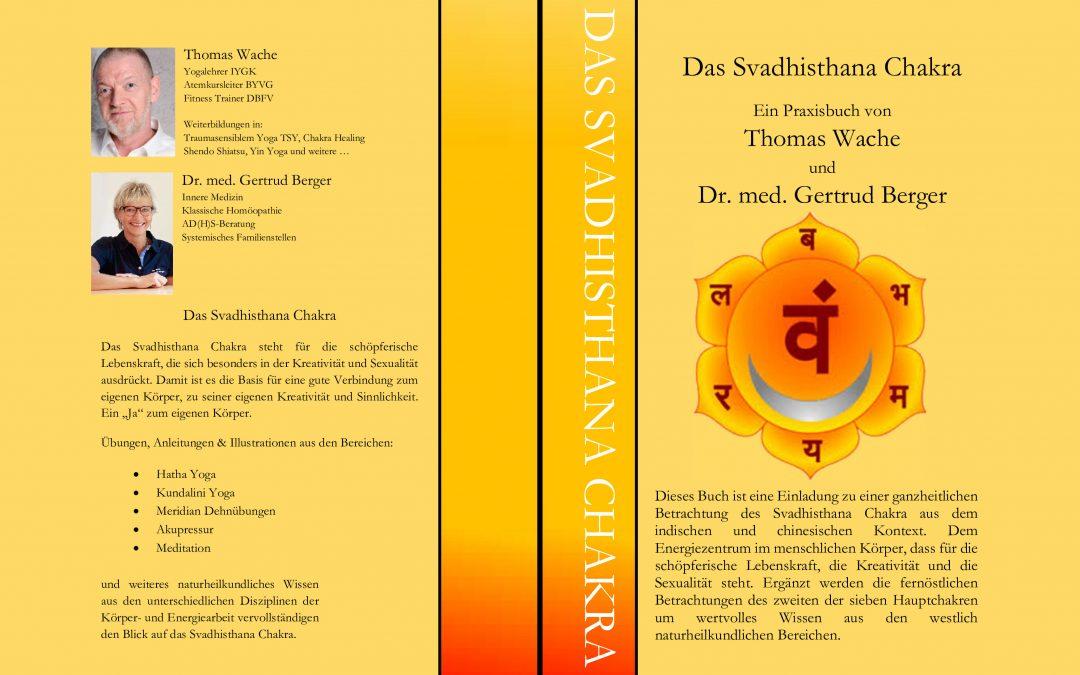 Das Svadhisthana Chakra - Ein Praxisbuch von Thomas Wache und Dr. med. Gertrud Berger